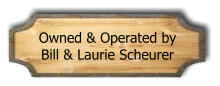 Owned & Operated by Bill & Laurie Scheurer
